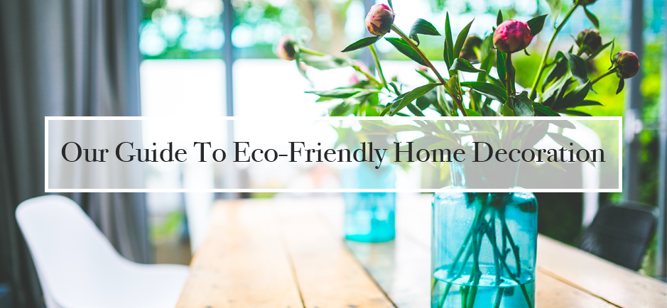 Our guide to eco-friendly home decoration