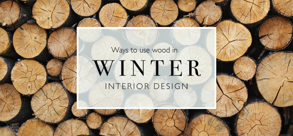 Ways to use wood in winter banner - Wooden Blinds Direct